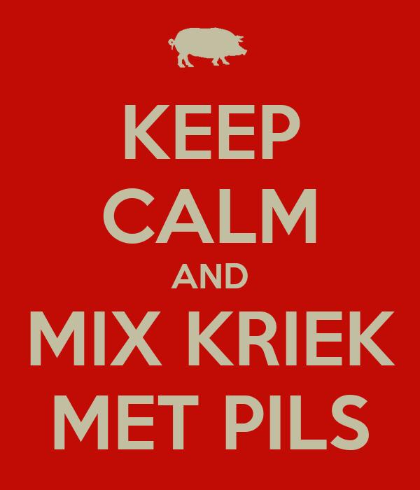 KEEP CALM AND MIX KRIEK MET PILS