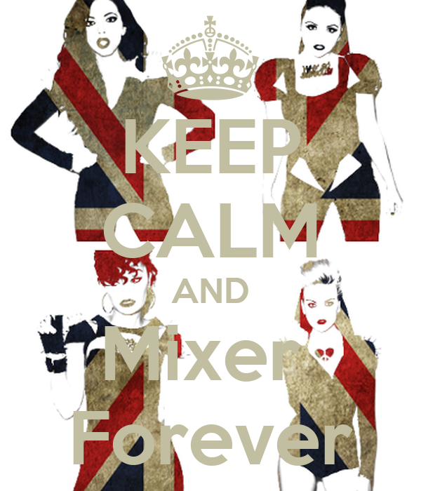 KEEP CALM AND Mixer  Forever