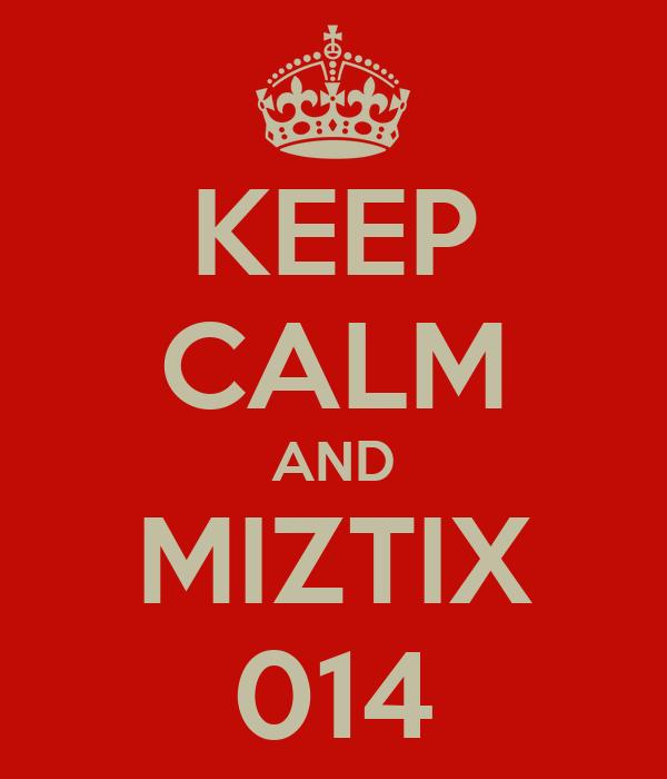 KEEP CALM AND MIZTIX 014