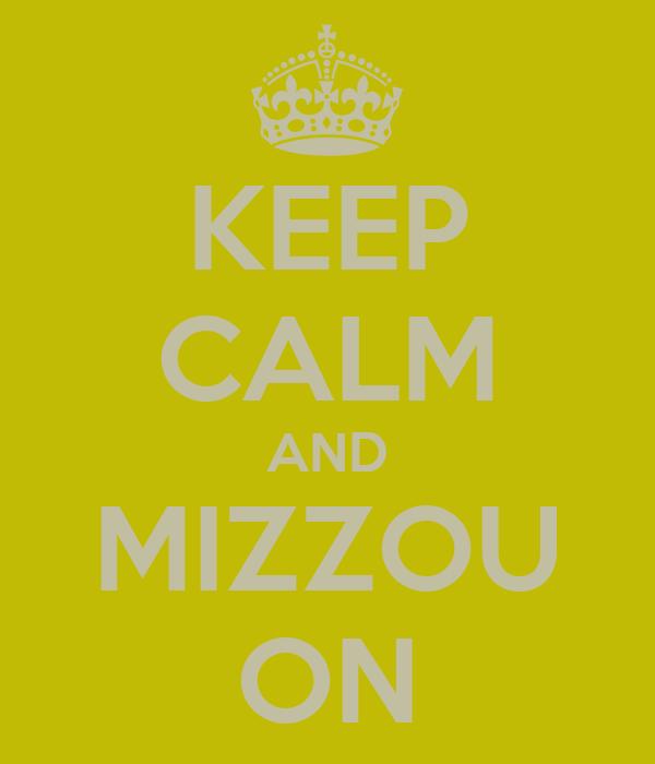 KEEP CALM AND MIZZOU ON