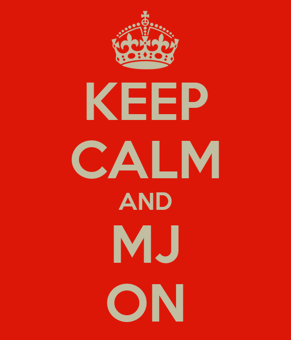 KEEP CALM AND MJ ON
