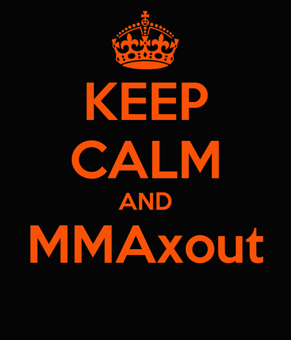 KEEP CALM AND MMAxout