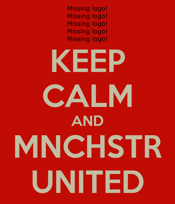 KEEP CALM AND MNCHSTR UNITED