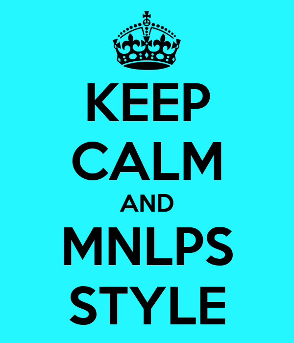 KEEP CALM AND MNLPS STYLE