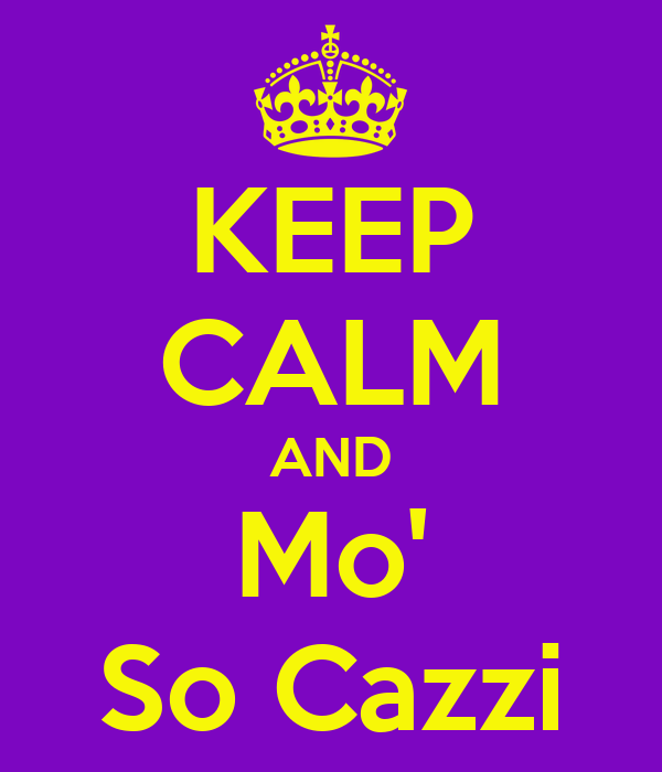 KEEP CALM AND Mo' So Cazzi