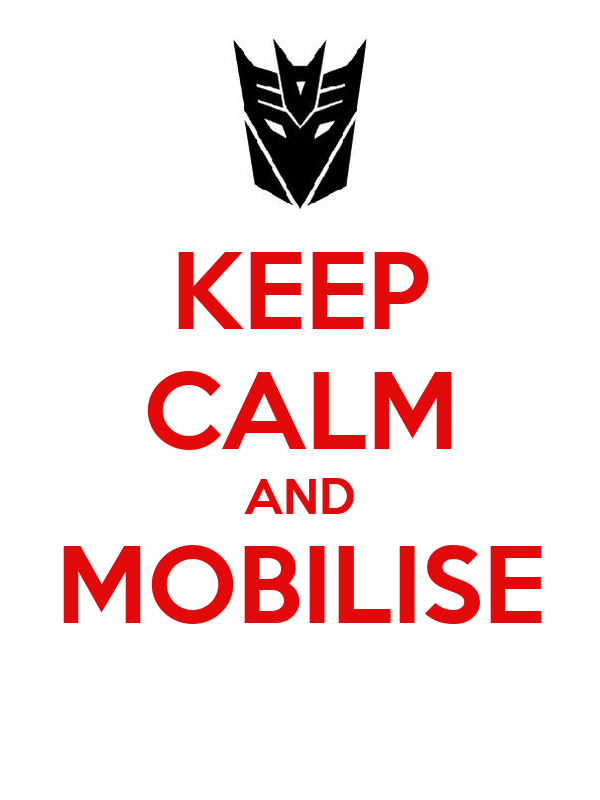 KEEP CALM AND MOBILISE