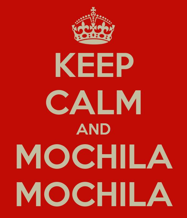 KEEP CALM AND MOCHILA MOCHILA
