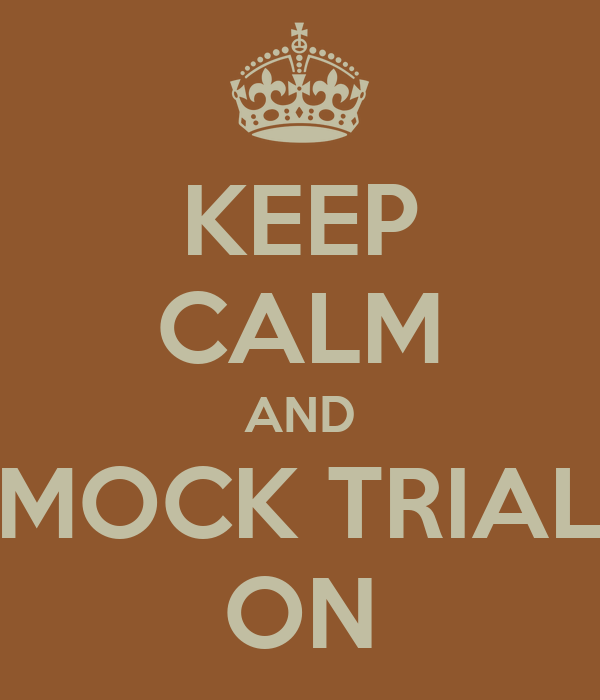 KEEP CALM AND MOCK TRIAL ON