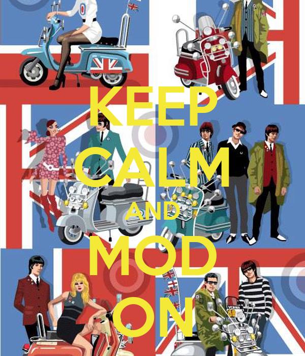 KEEP CALM AND MOD ON