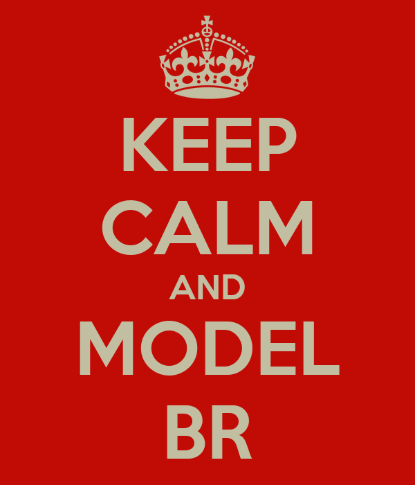 KEEP CALM AND MODEL BR