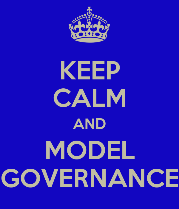 KEEP CALM AND MODEL GOVERNANCE