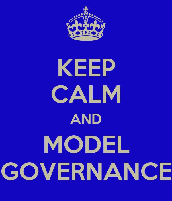 KEEP CALM AND MODEL GOVERNANCE