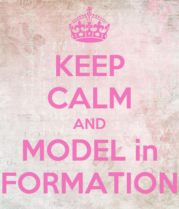 KEEP CALM AND MODEL in FORMATION