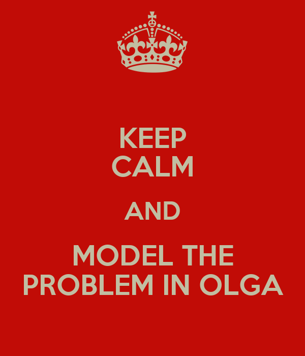 KEEP CALM AND MODEL THE PROBLEM IN OLGA