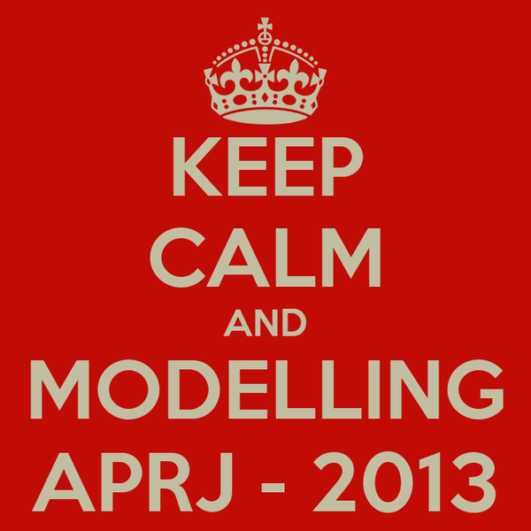 KEEP CALM AND MODELLING APRJ - 2013