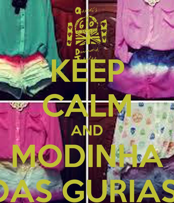 KEEP CALM AND MODINHA DAS GURIAS