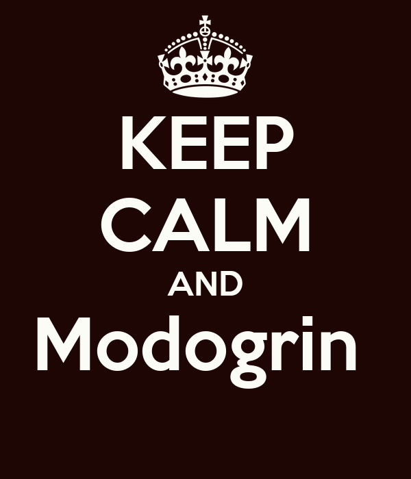KEEP CALM AND Modogrin