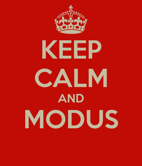 KEEP CALM AND MODUS