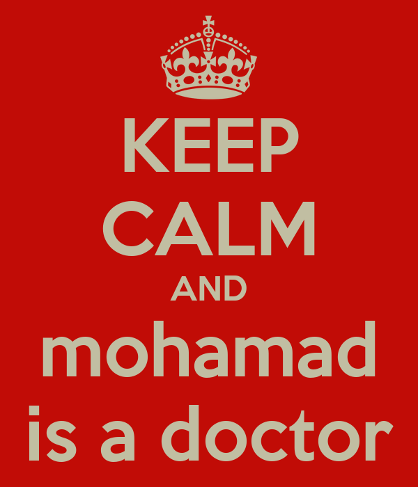 KEEP CALM AND mohamad is a doctor