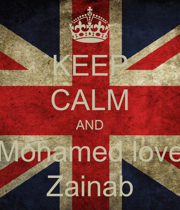 KEEP CALM AND Mohamed love Zainab