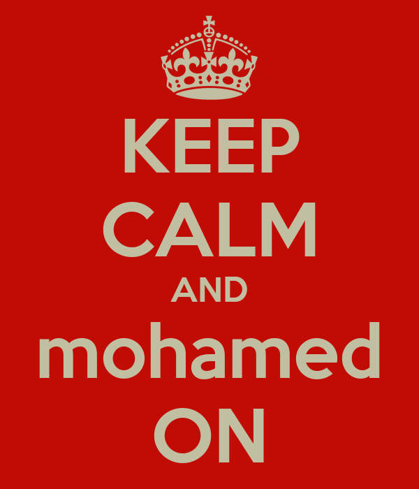 KEEP CALM AND mohamed ON