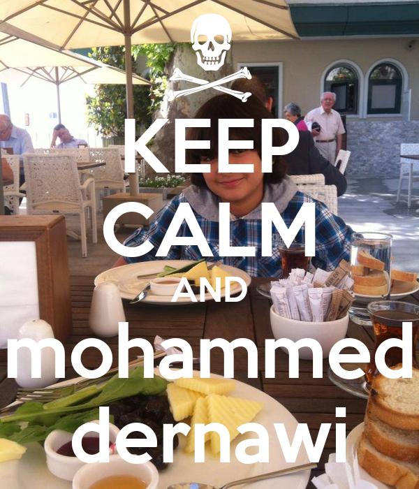 KEEP CALM AND mohammed dernawi