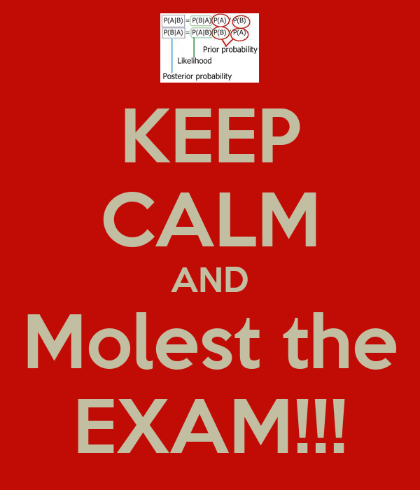 KEEP CALM AND Molest the EXAM!!!