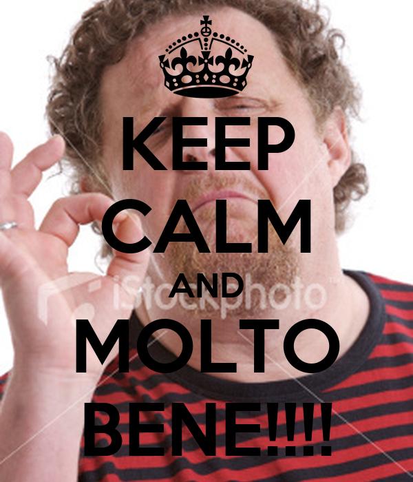 KEEP CALM AND MOLTO BENE!!!!