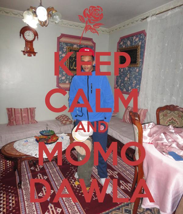 KEEP CALM AND MOMO DAWLA