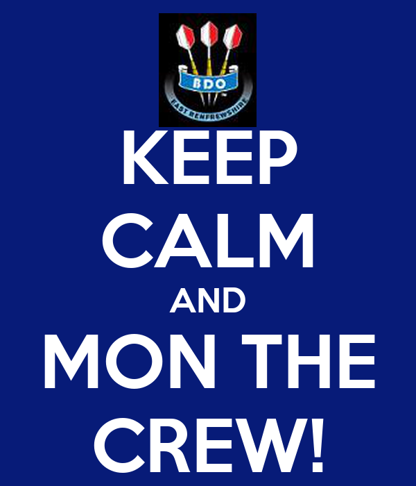 KEEP CALM AND MON THE CREW!