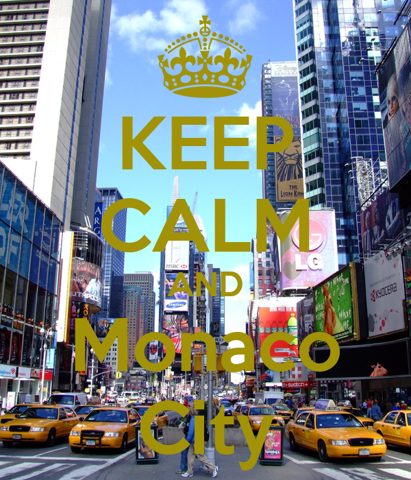 KEEP CALM AND Monaco City