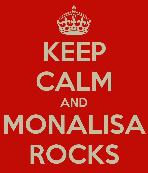 KEEP CALM AND MONALISA ROCKS