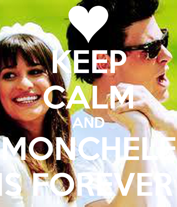 KEEP CALM AND MONCHELE IS FOREVER