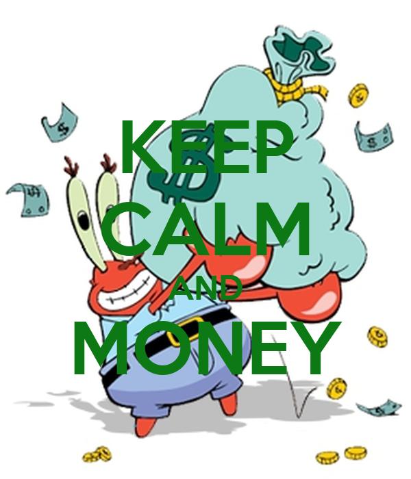KEEP CALM AND MONEY