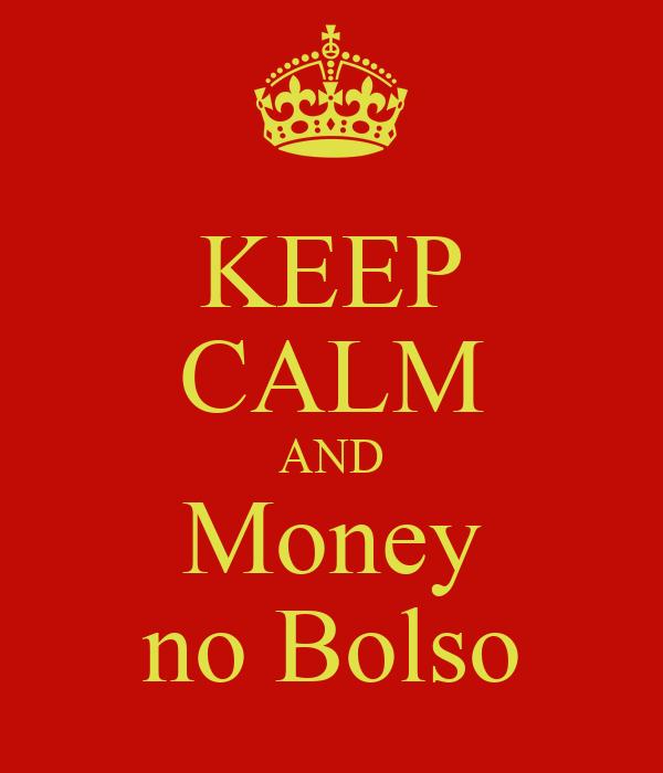 KEEP CALM AND Money no Bolso
