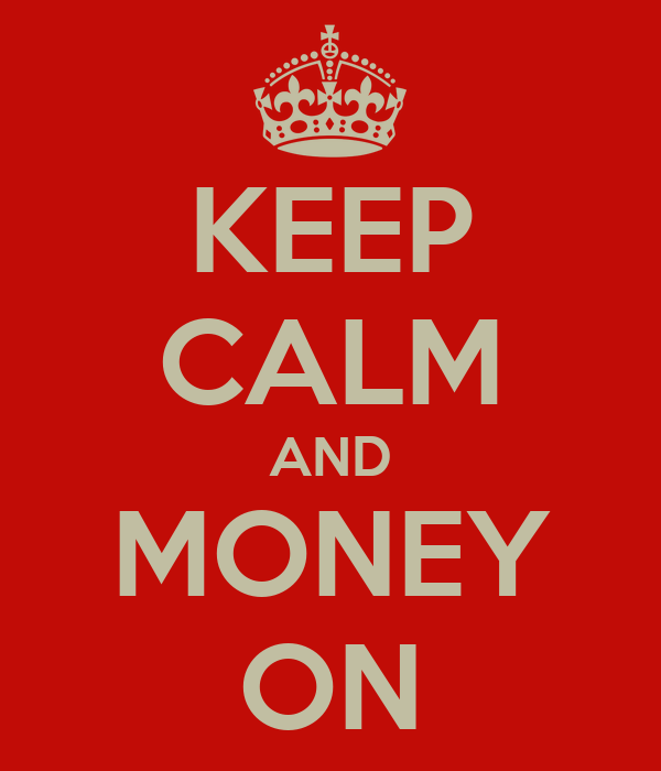 KEEP CALM AND MONEY ON