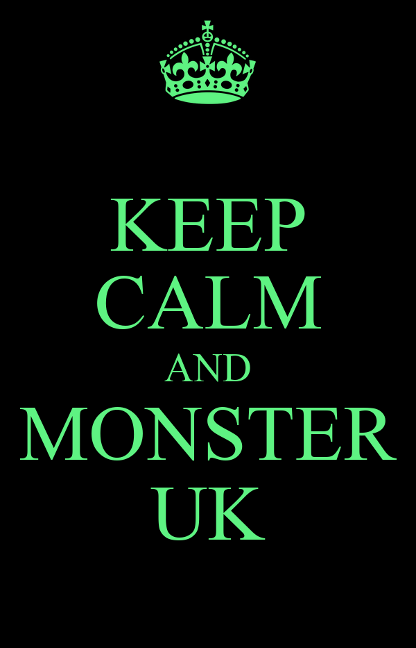 KEEP CALM AND MONSTER UK