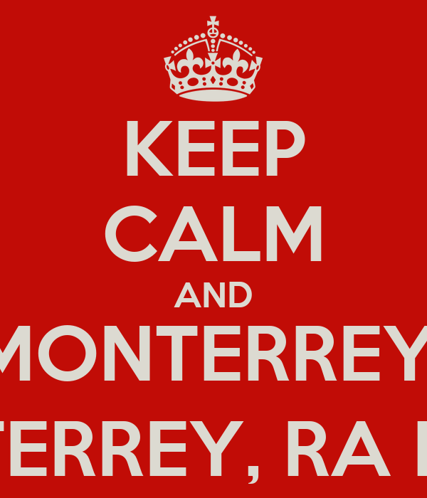 KEEP CALM AND ¡MONTERREY,  MONTERREY, RA RA RA