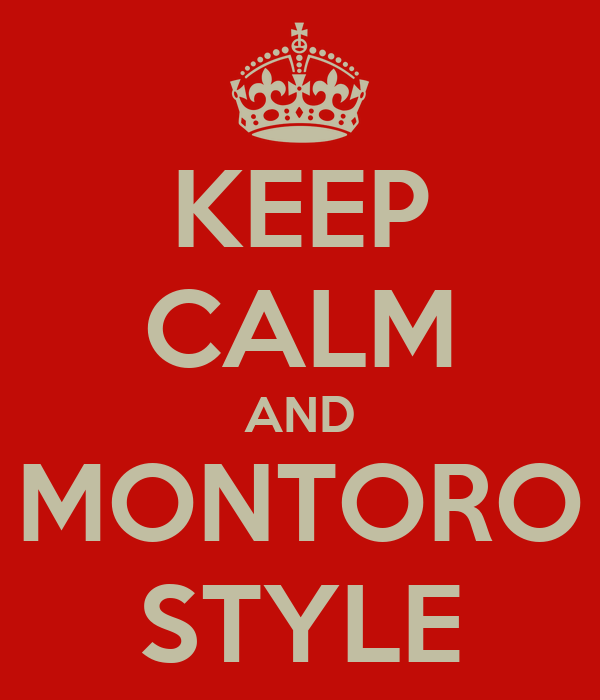 KEEP CALM AND MONTORO STYLE