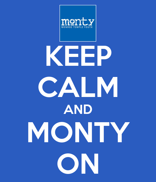 KEEP CALM AND MONTY ON