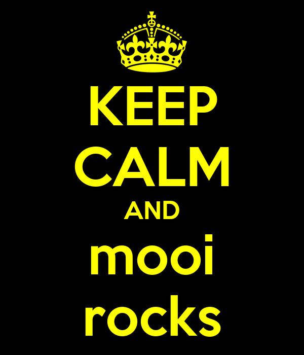 KEEP CALM AND mooi rocks