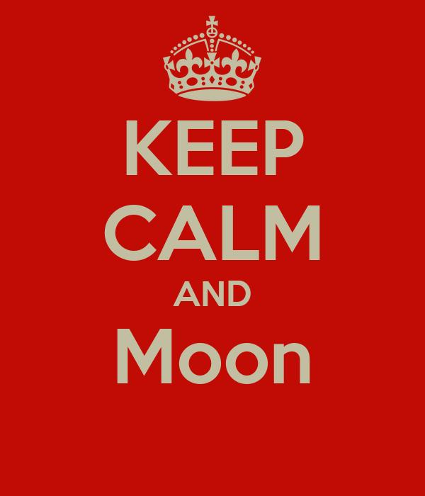KEEP CALM AND Moon