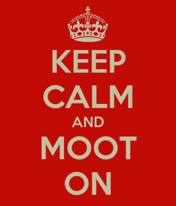 KEEP CALM AND MOOT ON