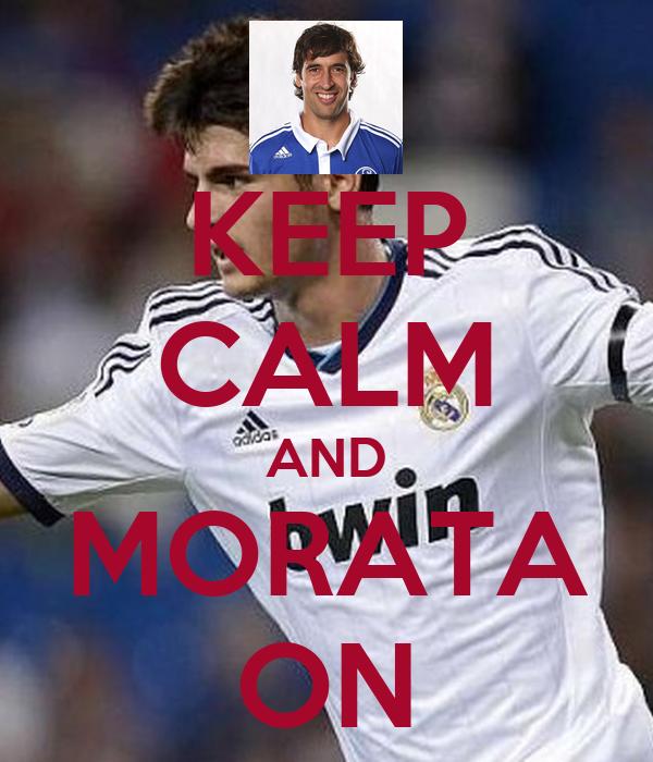 KEEP CALM AND MORATA ON