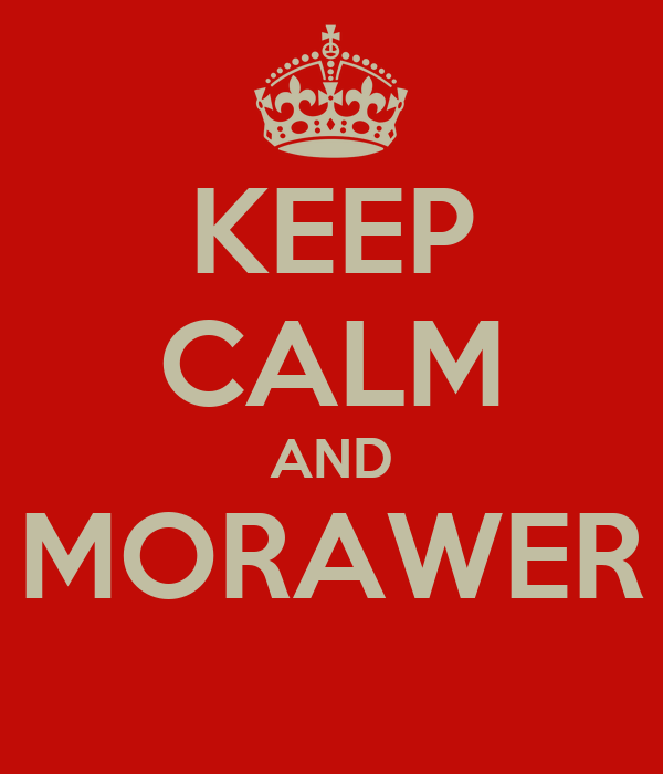 KEEP CALM AND MORAWER