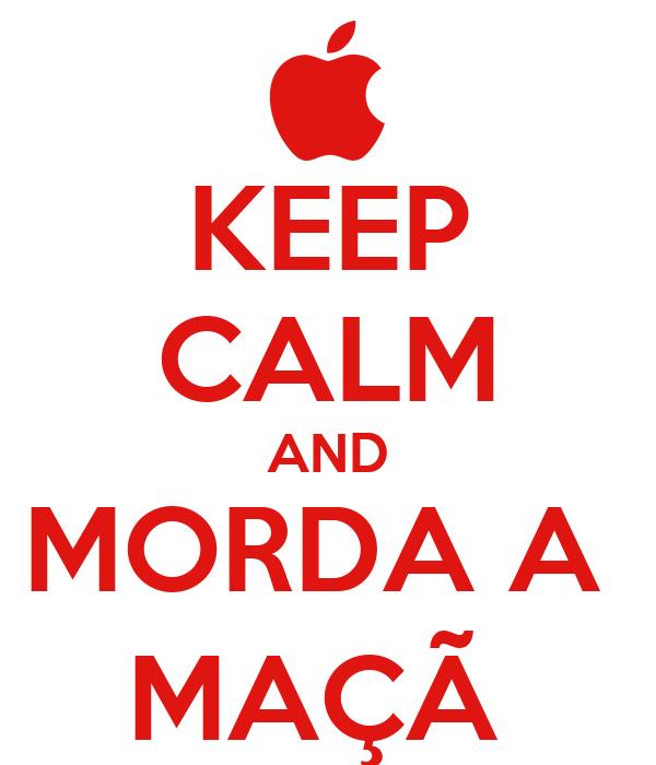 KEEP CALM AND MORDA A  MAÇÃ