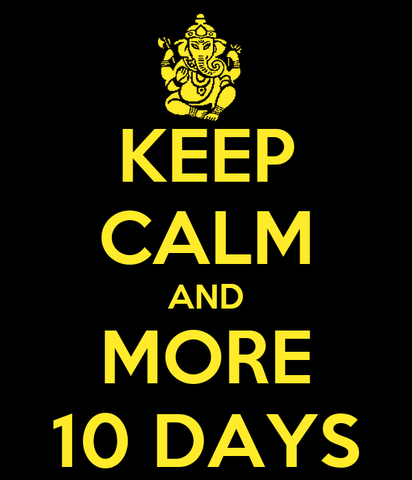 KEEP CALM AND MORE 10 DAYS