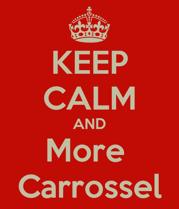 KEEP CALM AND More  Carrossel