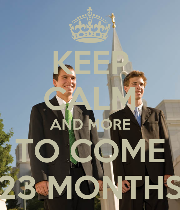 KEEP CALM AND MORE TO COME 23 MONTHS