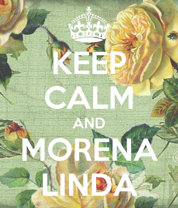 KEEP CALM AND MORENA LINDA